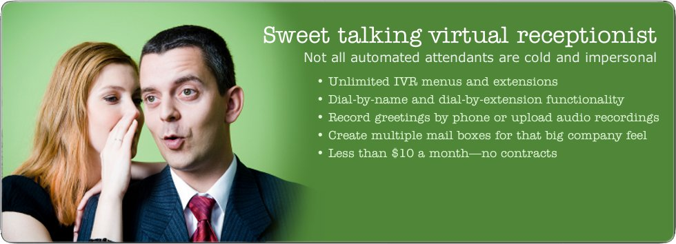 Sweet talking virtual receptionist. Not all automated attendants are cold and impersonal. Unlimite IVR menus and extensions.
